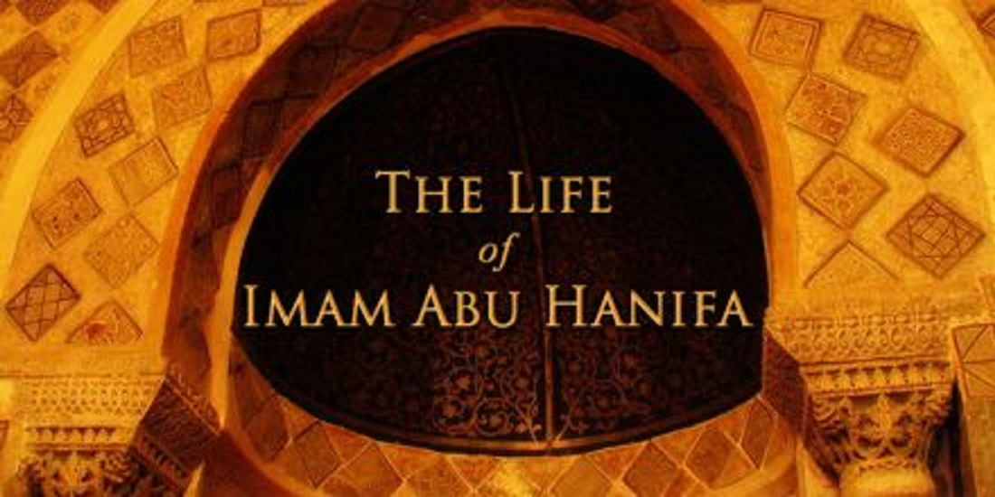 The Life of Imam Abu Hanifa