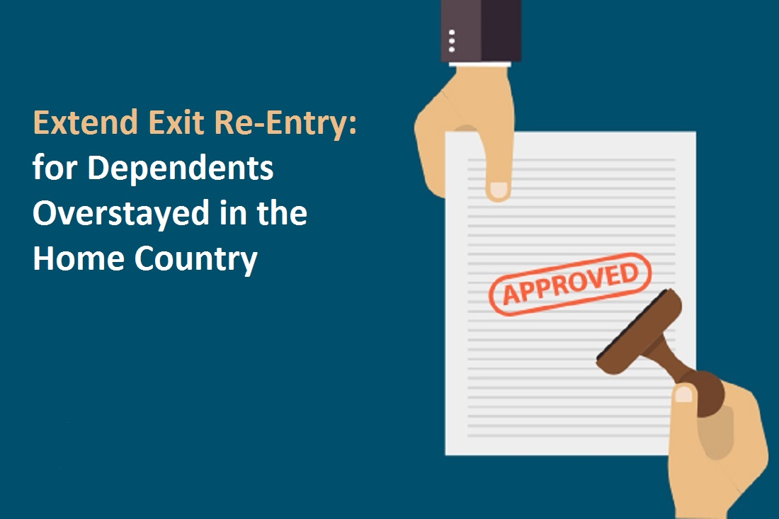 Procedure to Extend Exit Re-Entry for dependents in the home country