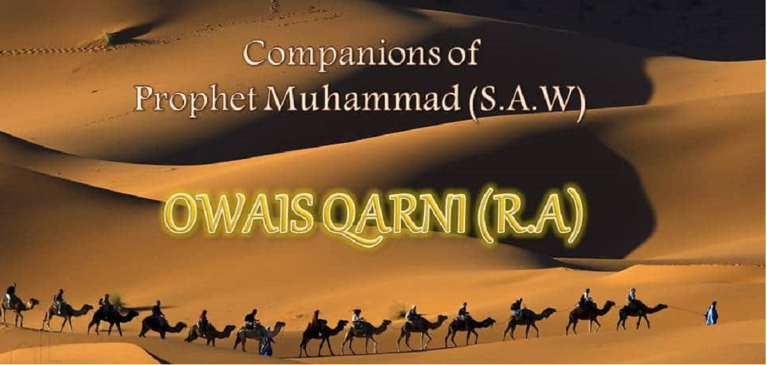 Awais Qarni who Immensely loved Prophet (صلى الله عليه وسلم) but Never met once even